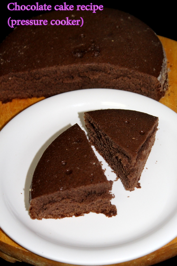 Chocolate Cake Recipe In Pressure Cooker Or Without Oven