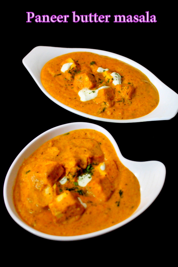paneer butter masala recipe restaurant style or paneer makhani