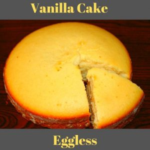 eggless vanilla cake no oven no egg no butter cake