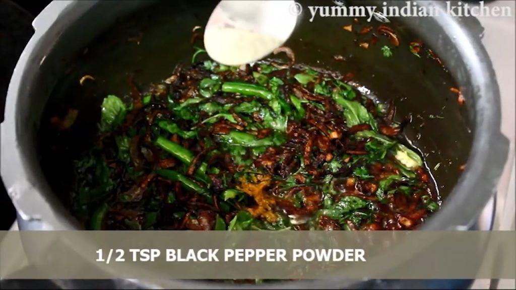 black pepper corn powder, turmeric powder to the mix.