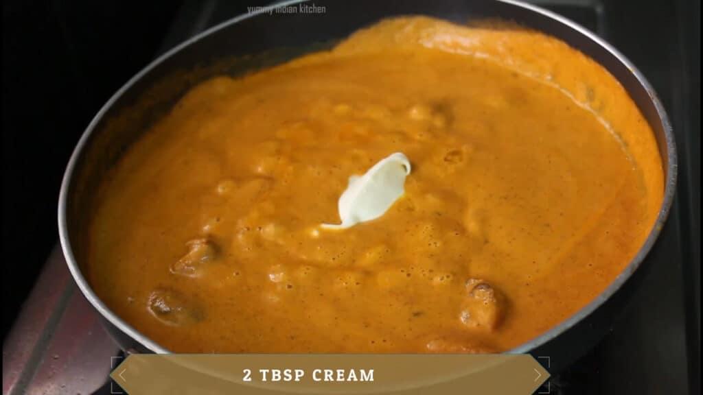 adding cream, add kasoori methi, butter